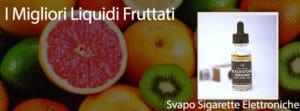 Migliori liquidi fruttati per sigarette elettroniche