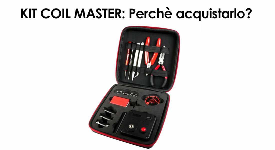 Coil Master Kit: Perché acquistarlo e Come usarlo al Meglio?